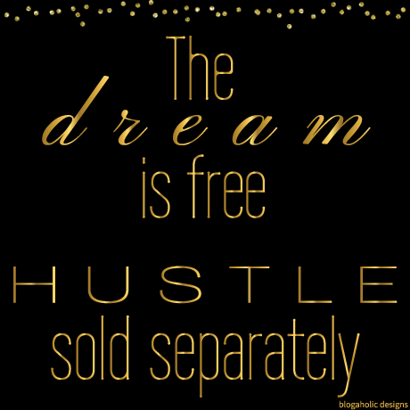 The Dream is Free - Hustle Sold Separately #hustle
